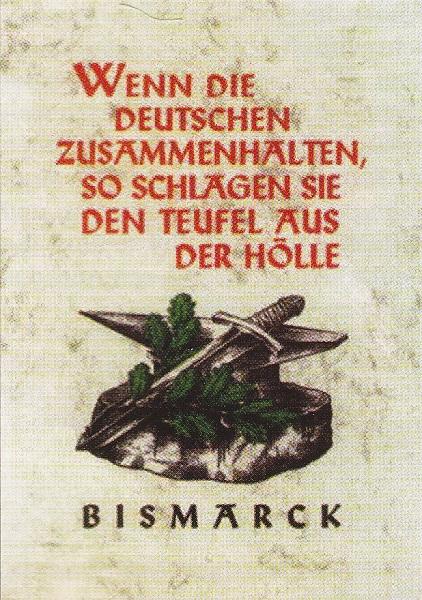 Wenn die Deutschen zusammen halten so schlagen sie den Teufel aus der Hölle Bismarck